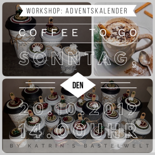 Workshop: Adventskalender Coffee to go
